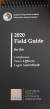 Show product details for 2020 Field Guide For California Peace Officers (CDAA) Legal Source Book 2020 Paperback Flip Guide (CDAA) 1-889110-42-6