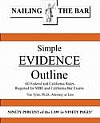 Nailing the Bar Tyler's Simple Evidence Outline (Federal and California  Rules) Tim Tyler JD  Ph D  California Bar Exam